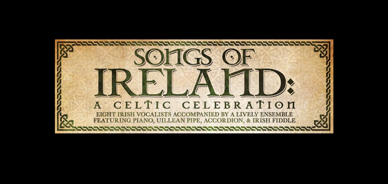 Songs of Ireland – A Celtic Celebration