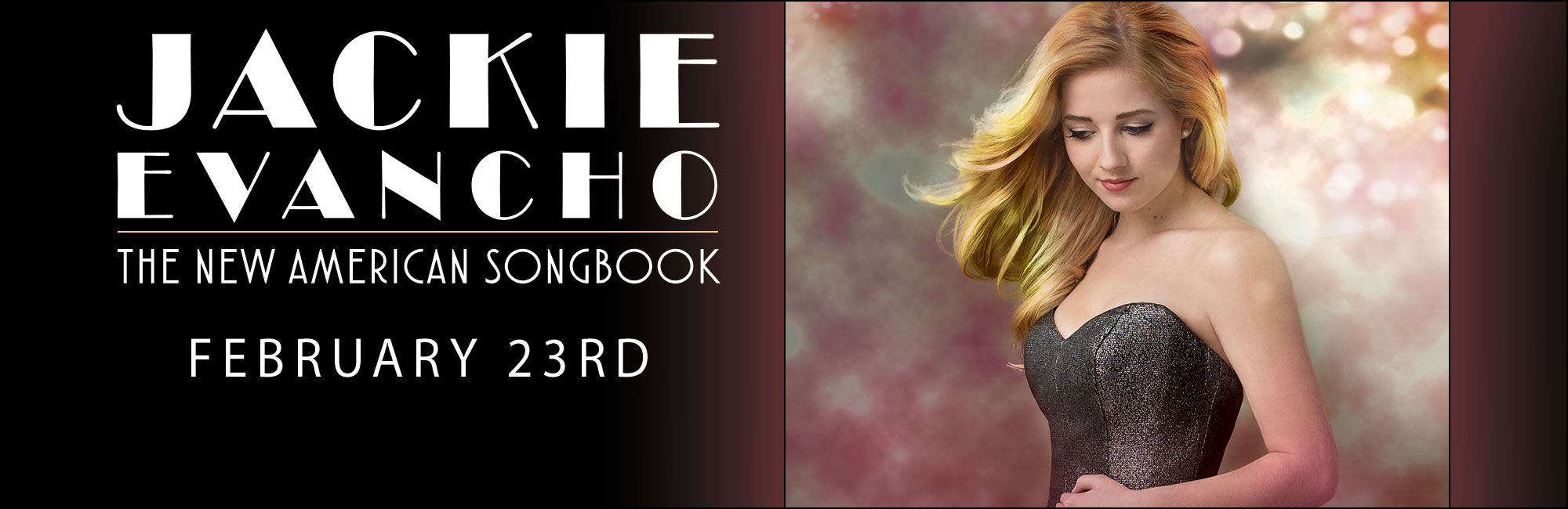 Jackie Evancho: An Evening with the New American Songbook